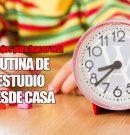 RUTINA DE ESTUDIO DESDE CASA